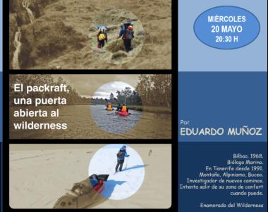 20 mayo 2015. Packraft, una puerta abierta al wilderness. Eduardo Muñoz