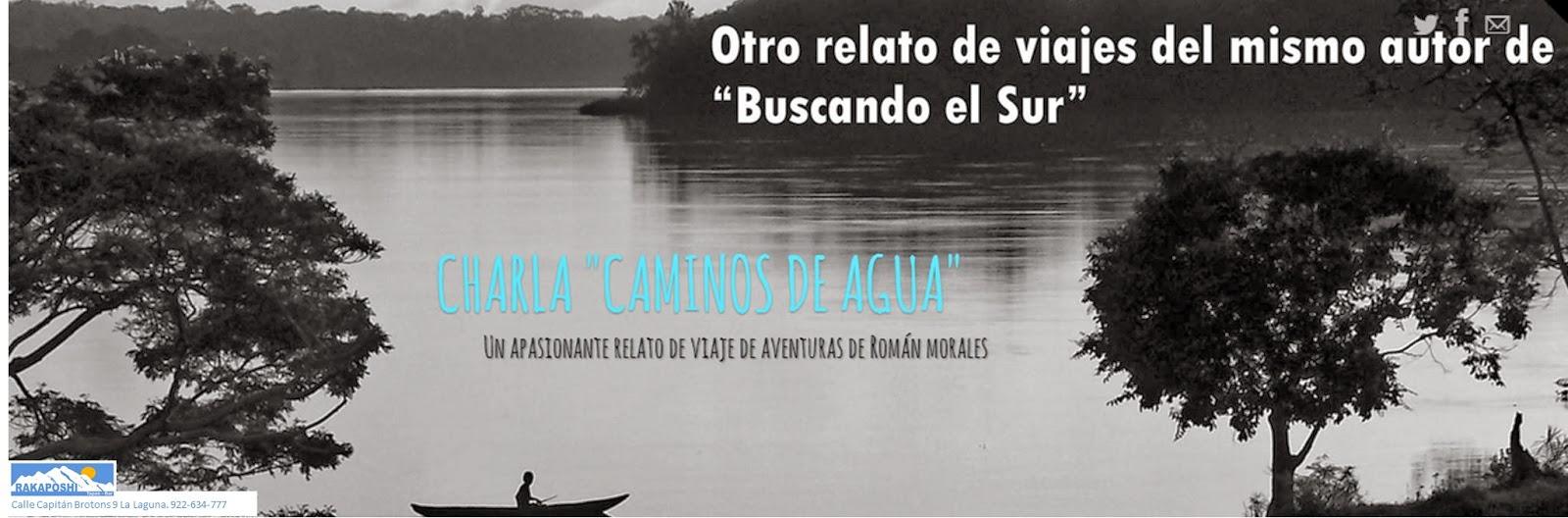 12 diciembre 2013. Caminos de agua. Román Morales